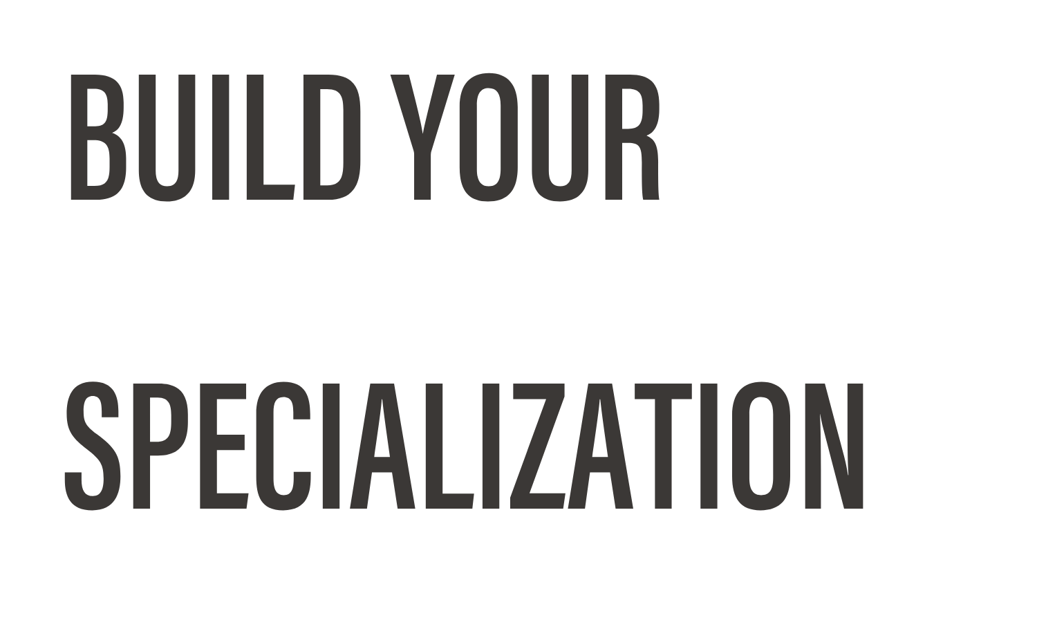 Build Your Startup Specialization